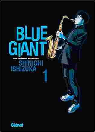 Blue Giant : Tenor Saxophone - Miyamoto Dai Tome 1