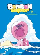 Couverture du tome 1 de bonbon super